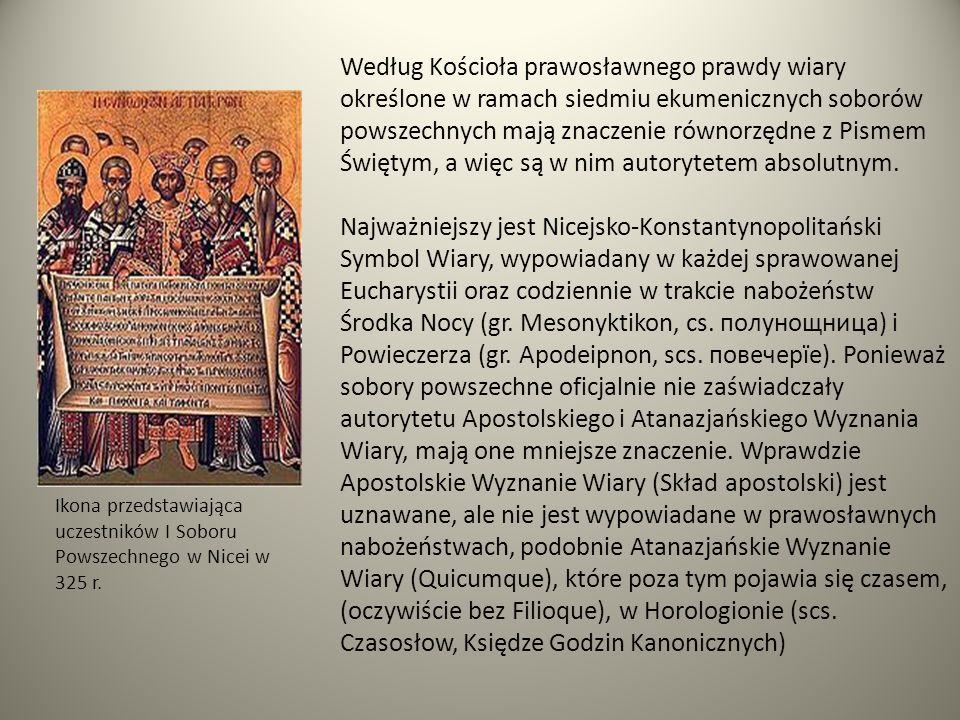 Według Kościoła prawosławnego prawdy wiary określone w ramach siedmiu ekumenicznych soborów powszechnych mają znaczenie równorzędne z Pismem Świętym, a więc są w nim autorytetem absolutnym.