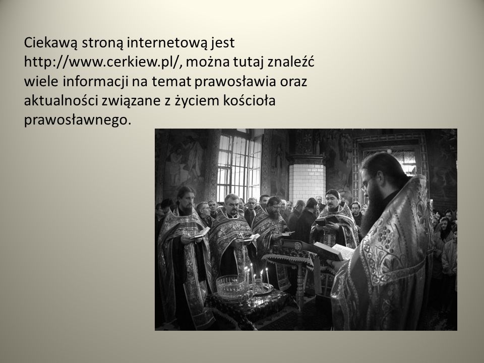 Ciekawą stroną internetową jest http://www. cerkiew