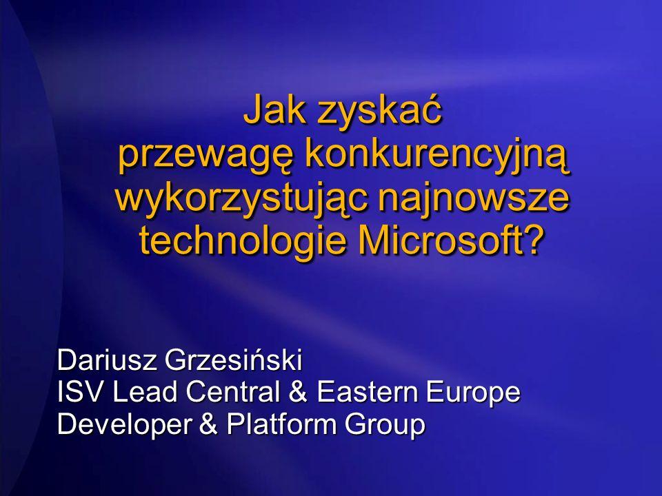 2017/3/28 Jak zyskać przewagę konkurencyjną wykorzystując najnowsze technologie Microsoft Dariusz Grzesiński.