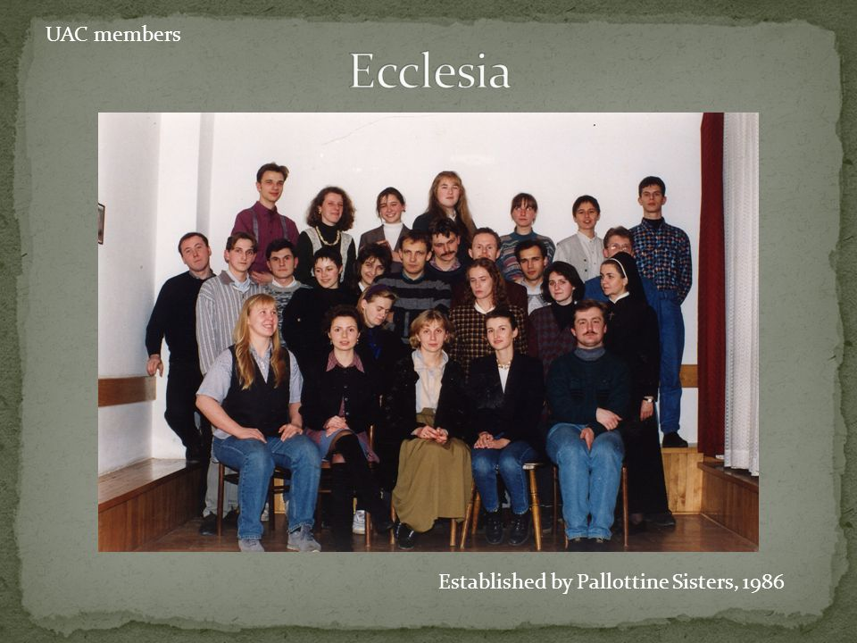 Ecclesia UAC members Established by Pallottine Sisters, 1986