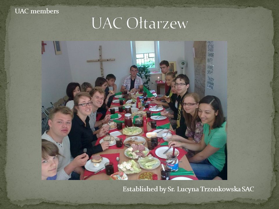 UAC Ołtarzew UAC members Established by Sr. Lucyna Trzonkowska SAC