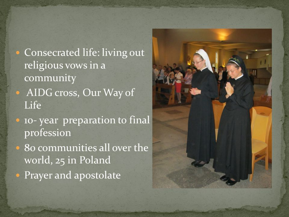 Consecrated life: living out religious vows in a community
