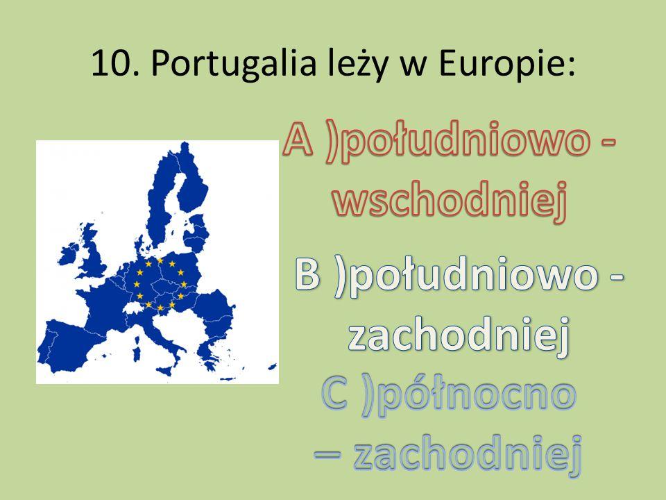 10. Portugalia leży w Europie: