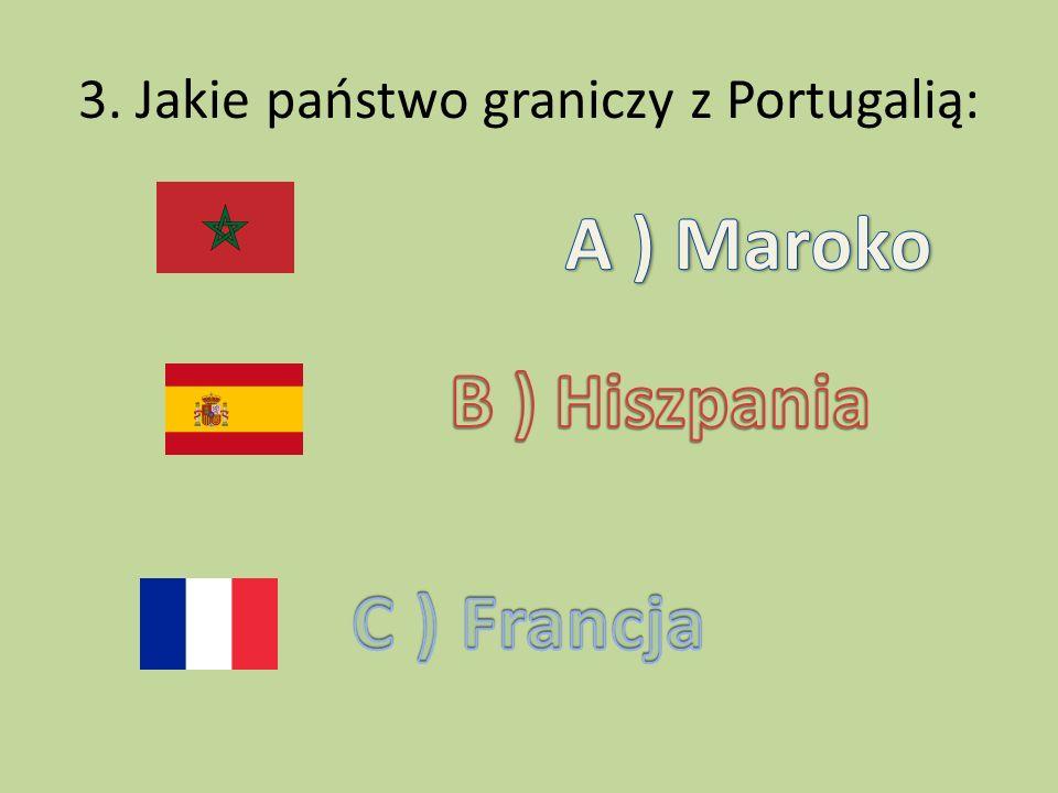 3. Jakie państwo graniczy z Portugalią: