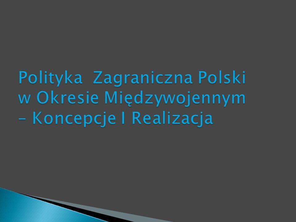 Polityka Zagraniczna Polski w Okresie Międzywojennym – Koncepcje I Realizacja
