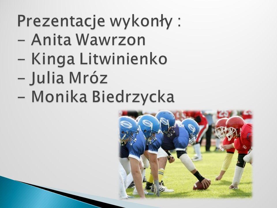 Prezentacje wykonły : - Anita Wawrzon - Kinga Litwinienko - Julia Mróz - Monika Biedrzycka