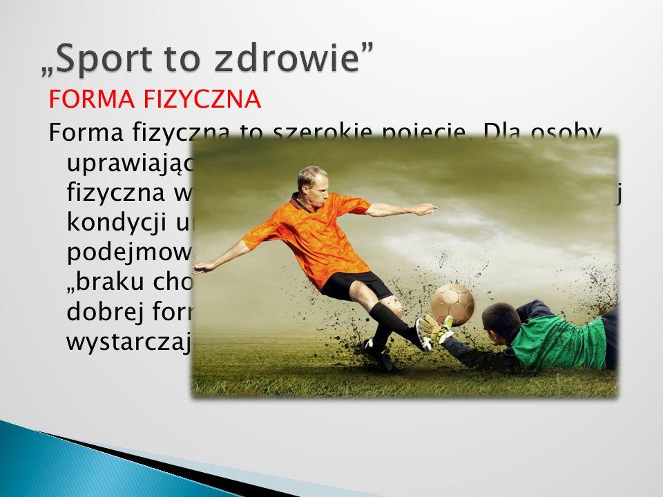 """""""Sport to zdrowie"""