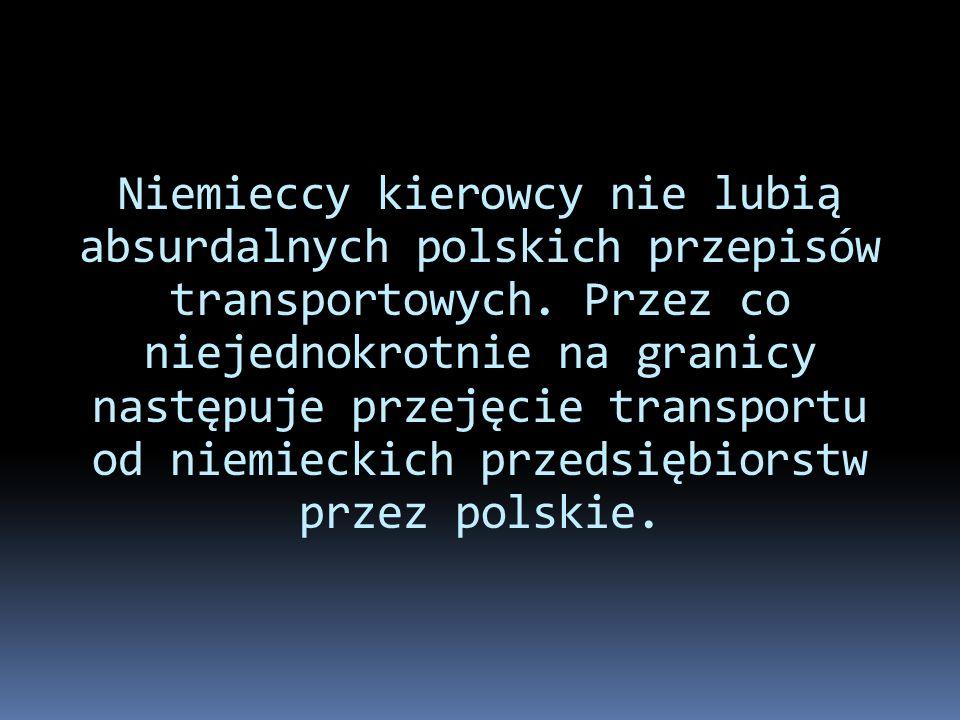 Niemieccy kierowcy nie lubią absurdalnych polskich przepisów transportowych.