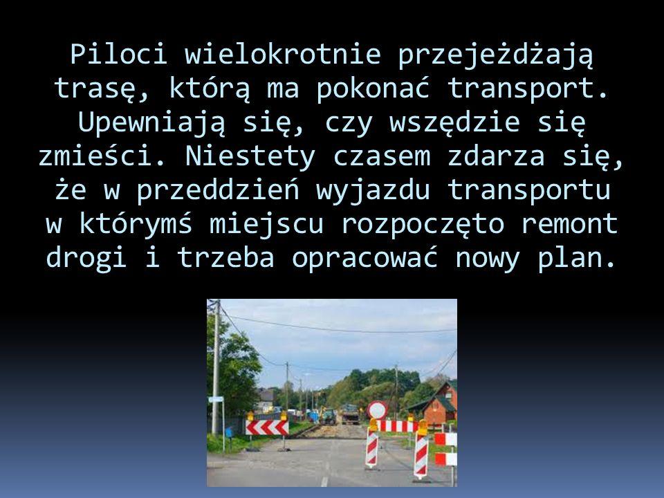 Piloci wielokrotnie przejeżdżają trasę, którą ma pokonać transport