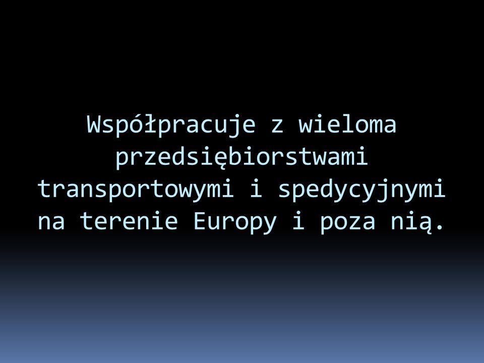 Współpracuje z wieloma przedsiębiorstwami transportowymi i spedycyjnymi na terenie Europy i poza nią.
