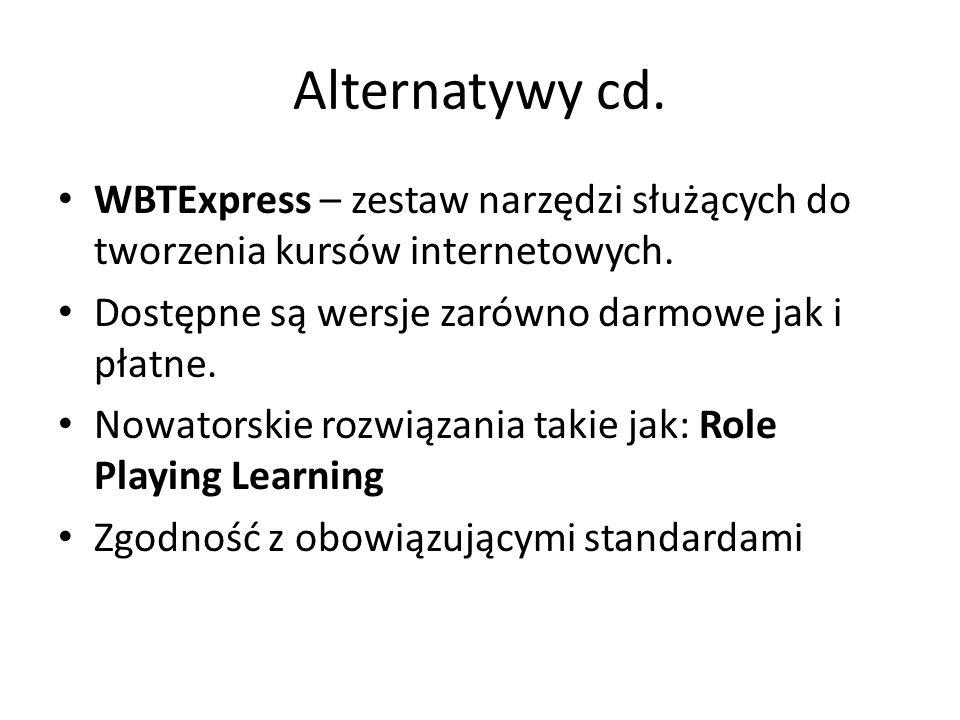 Alternatywy cd. WBTExpress – zestaw narzędzi służących do tworzenia kursów internetowych. Dostępne są wersje zarówno darmowe jak i płatne.