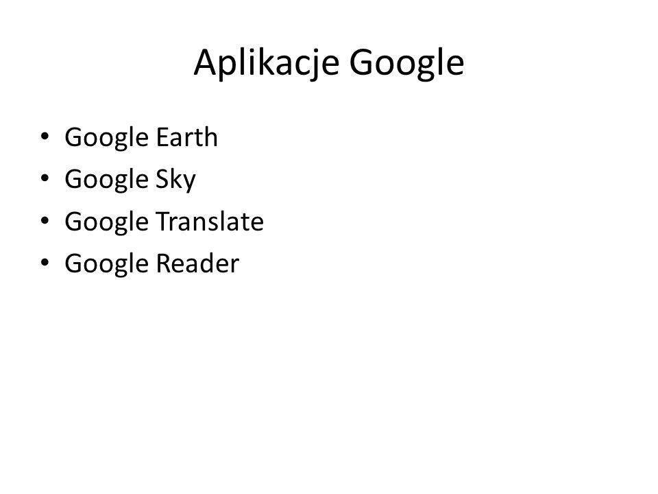 Aplikacje Google Google Earth Google Sky Google Translate