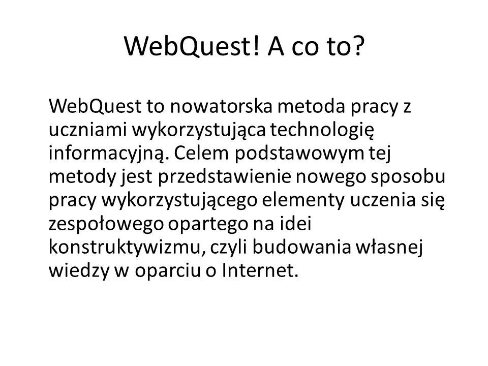 WebQuest! A co to