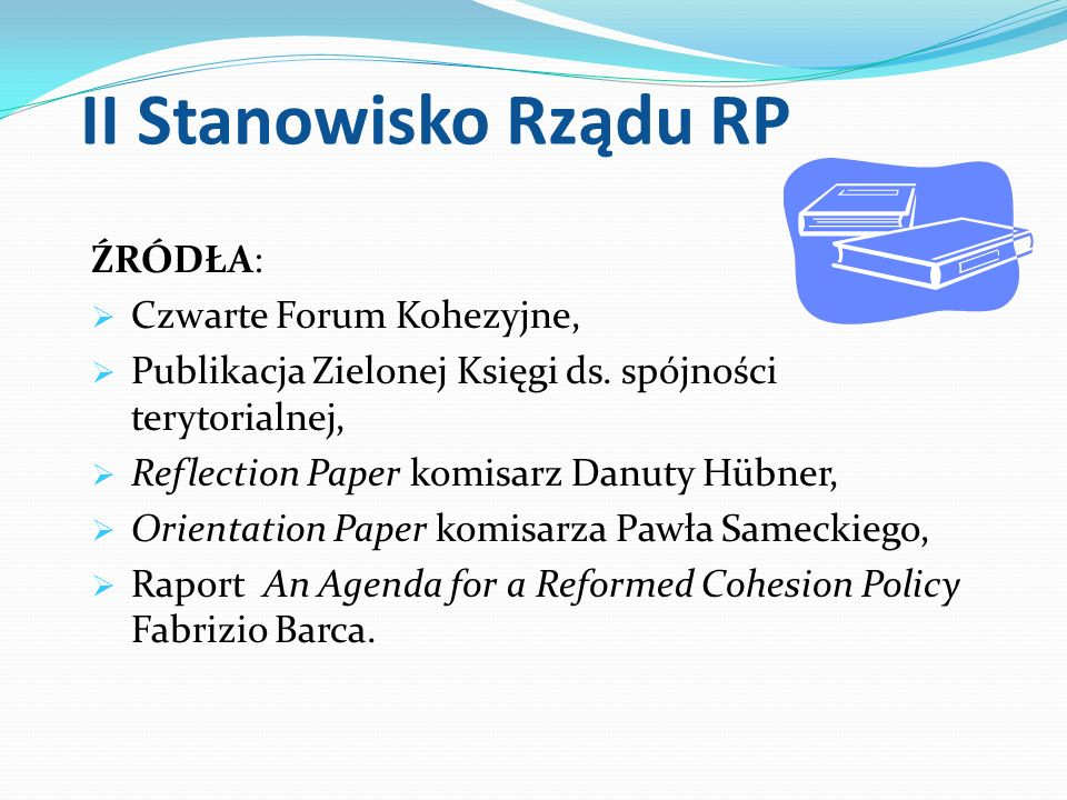 II Stanowisko Rządu RP ŹRÓDŁA: Czwarte Forum Kohezyjne,