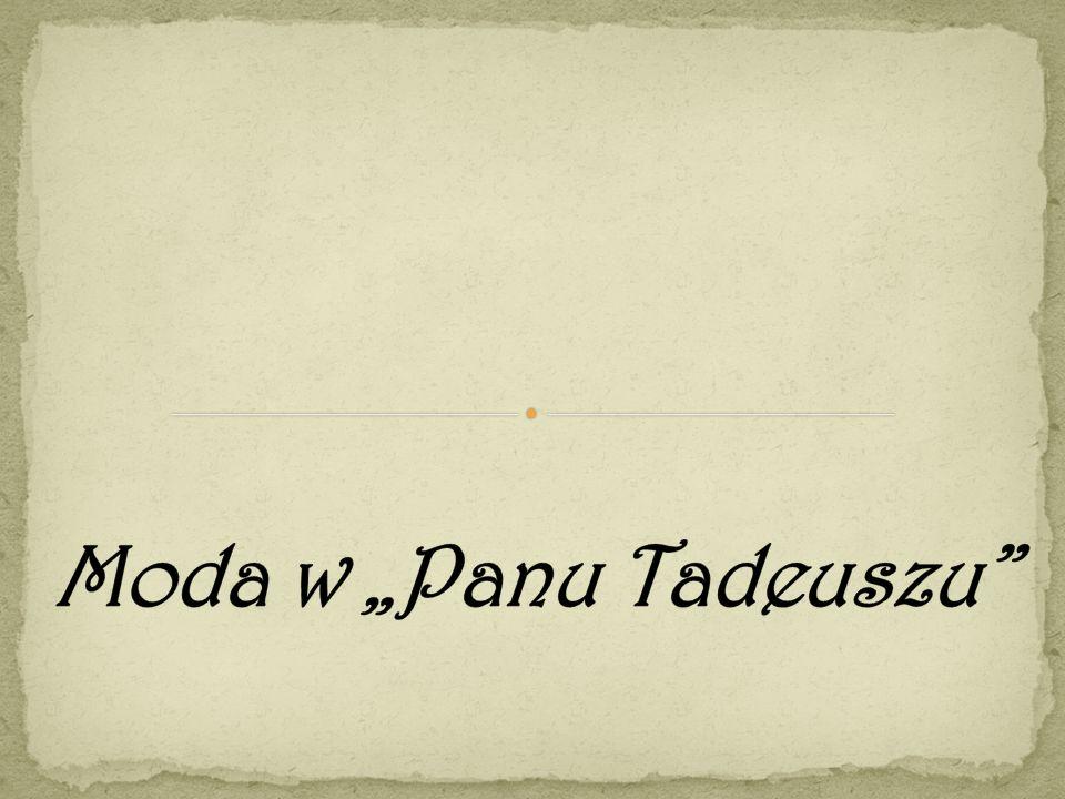 "Moda w ""Panu Tadeuszu"