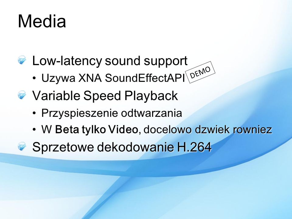 Media Low-latency sound support Variable Speed Playback