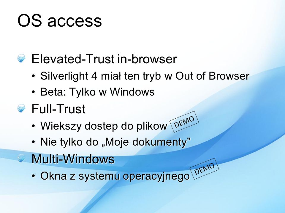 OS access Elevated-Trust in-browser Full-Trust Multi-Windows