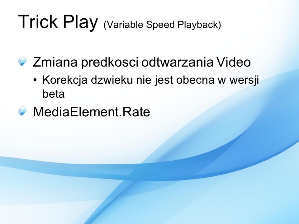Trick Play (Variable Speed Playback)