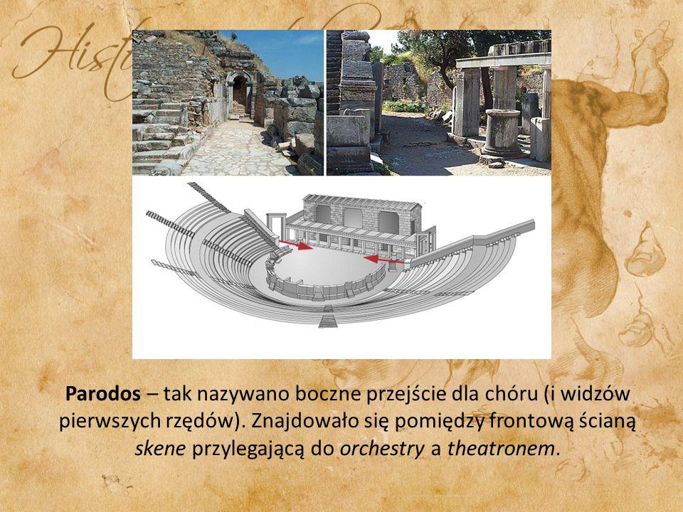 Parodos – tak nazywano boczne przejście dla chóru (i widzów pierwszych rzędów).