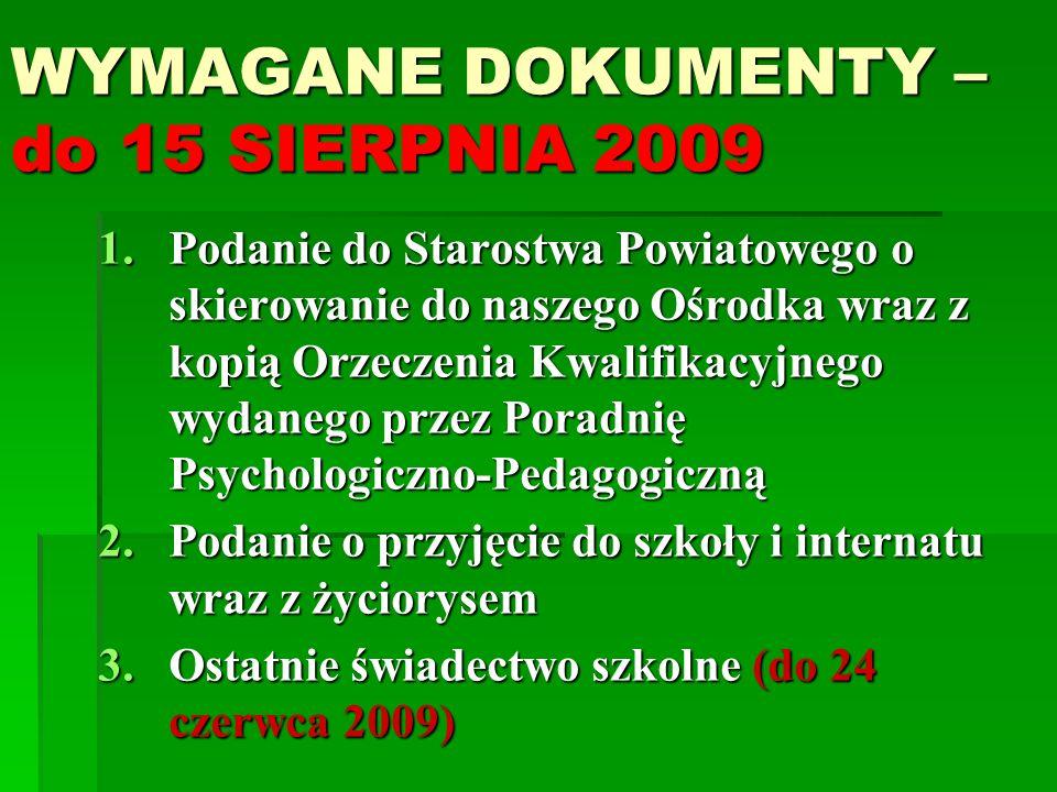 WYMAGANE DOKUMENTY – do 15 SIERPNIA 2009
