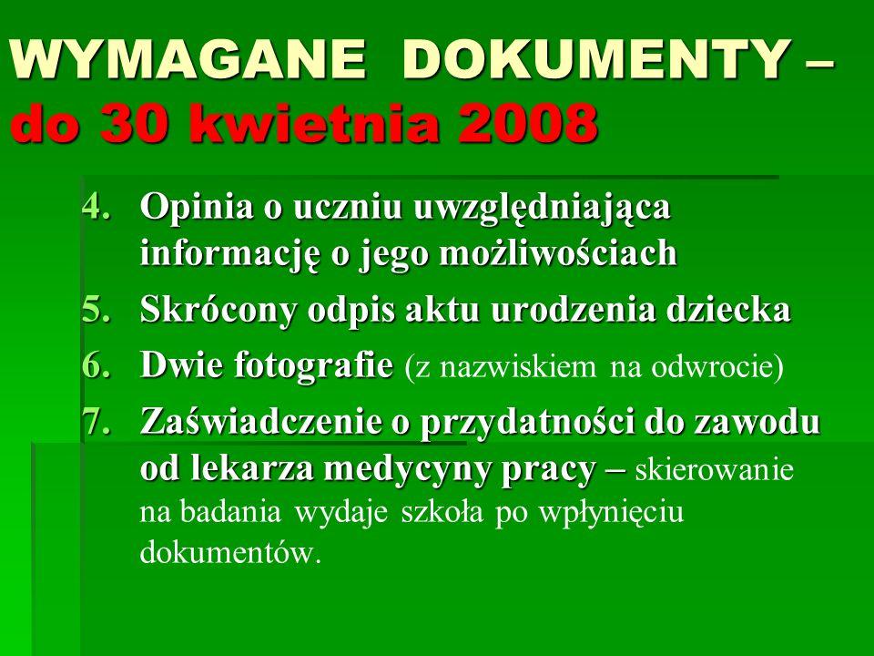 WYMAGANE DOKUMENTY – do 30 kwietnia 2008