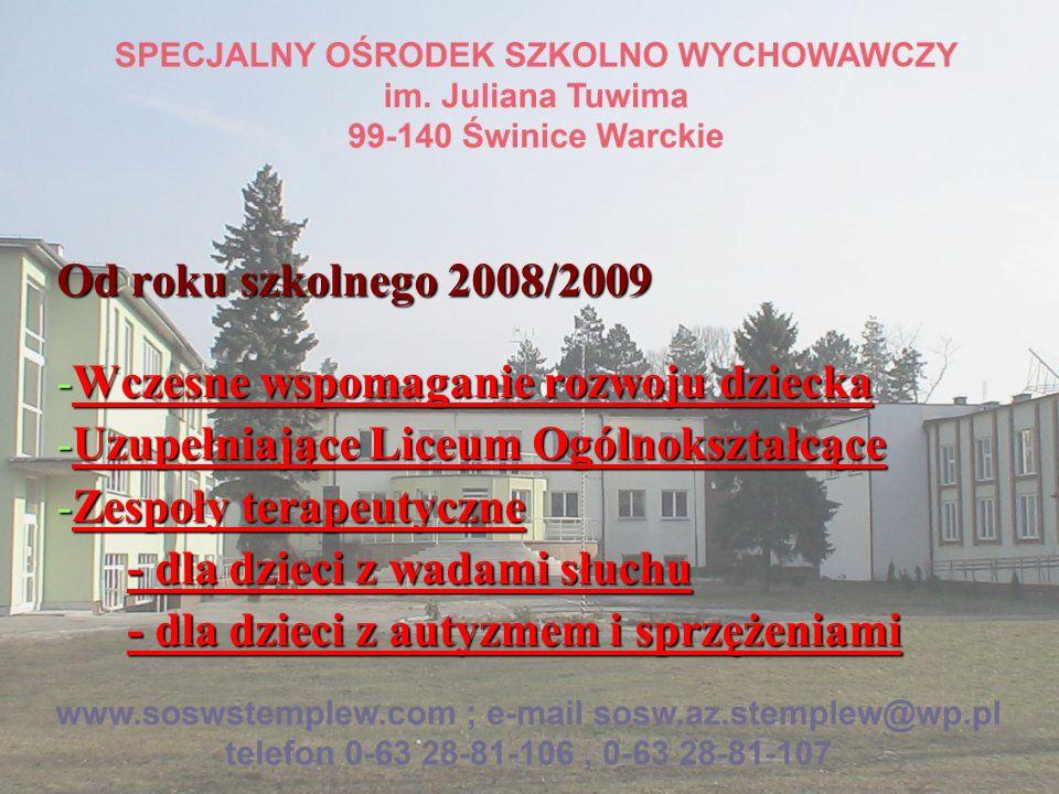 Od roku szkolnego 2008/2009 Wczesne wspomaganie rozwoju dziecka. Uzupełniające Liceum Ogólnokształcące.