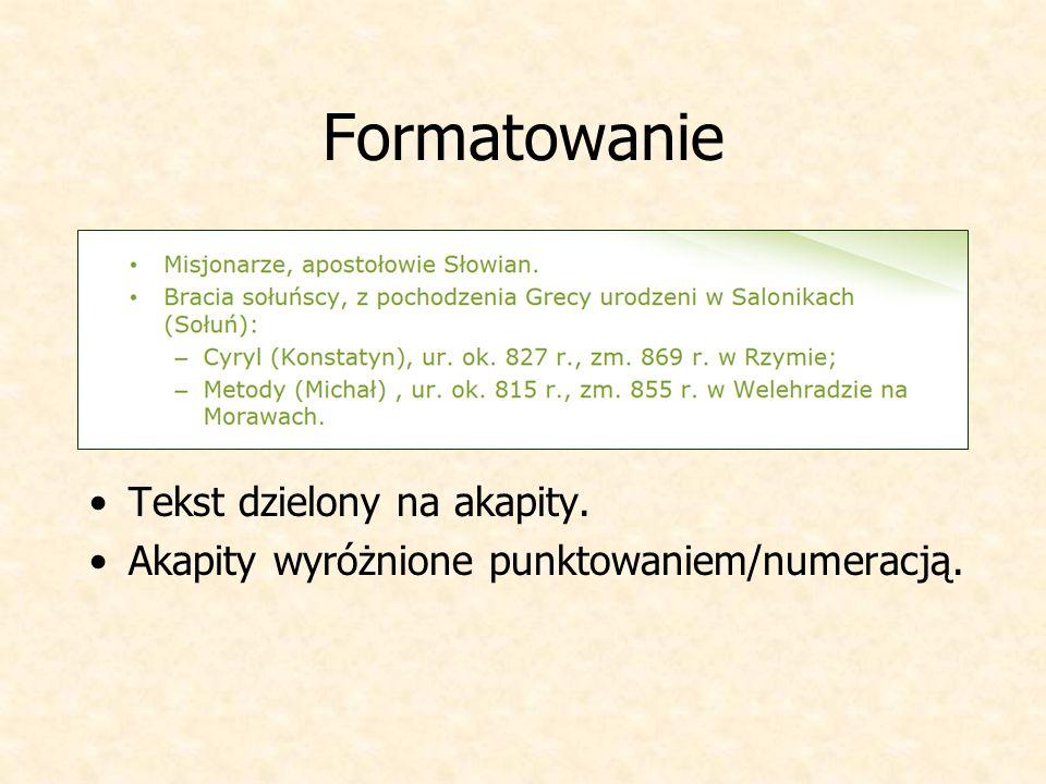 Formatowanie Tekst dzielony na akapity.