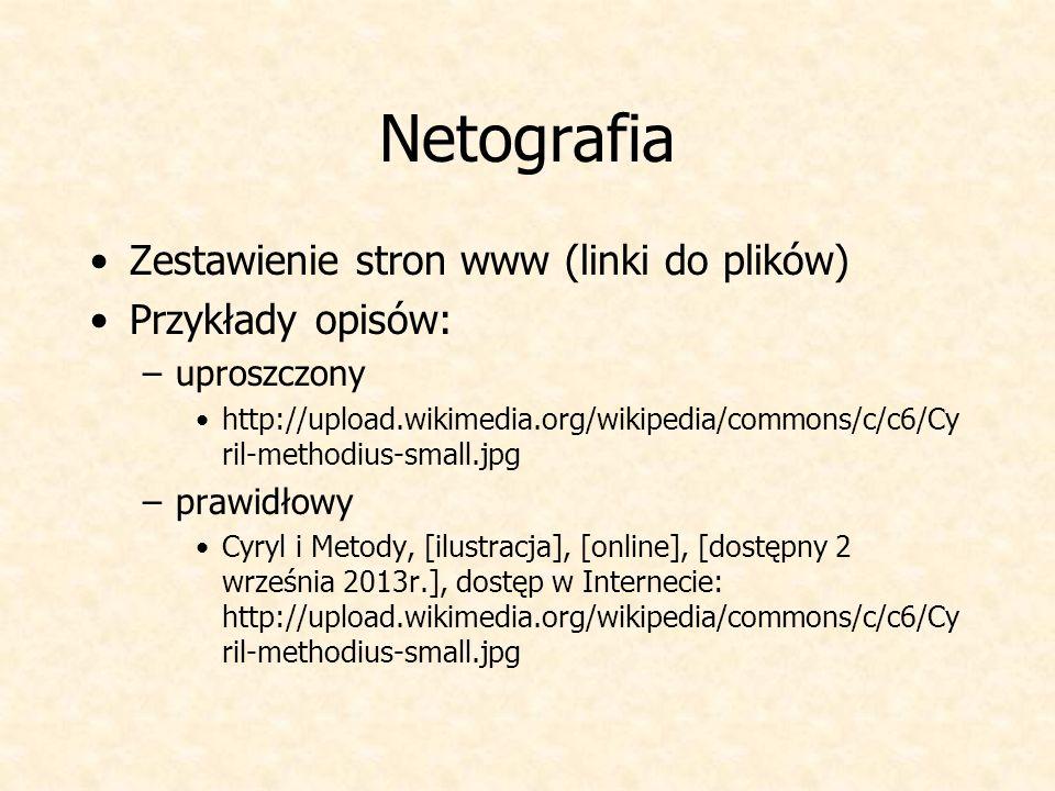 Netografia Zestawienie stron www (linki do plików) Przykłady opisów:
