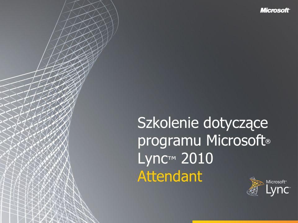Szkolenie dotyczące programu Microsoft® Lync™ 2010 Attendant