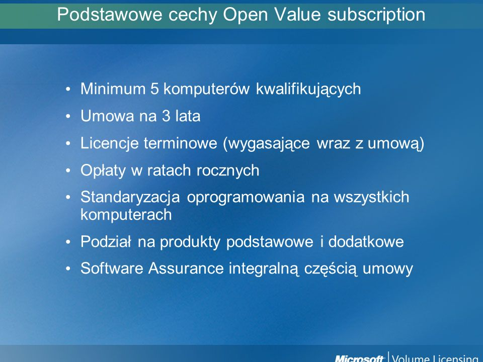 Podstawowe cechy Open Value subscription