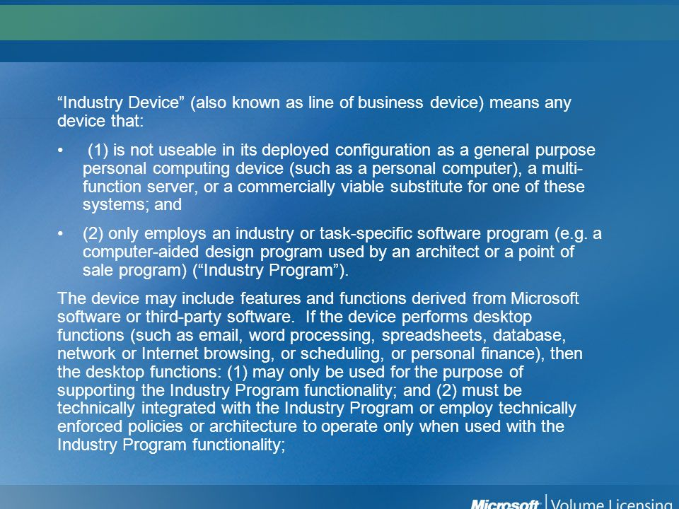Industry Device (also known as line of business device) means any device that: