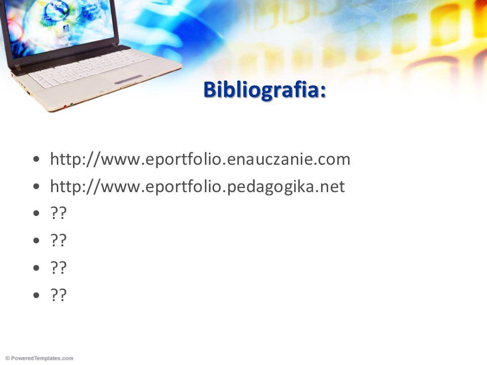 Bibliografia: http://www.eportfolio.enauczanie.com