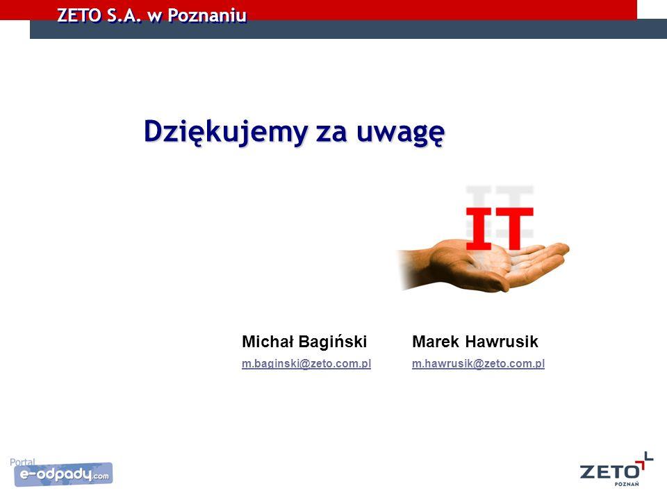 Dziękujemy za uwagę Michał Bagiński Marek Hawrusik