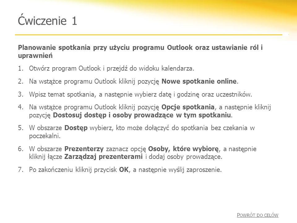 Ćwiczenie 1 Planowanie spotkania przy użyciu programu Outlook oraz ustawianie ról i uprawnień.