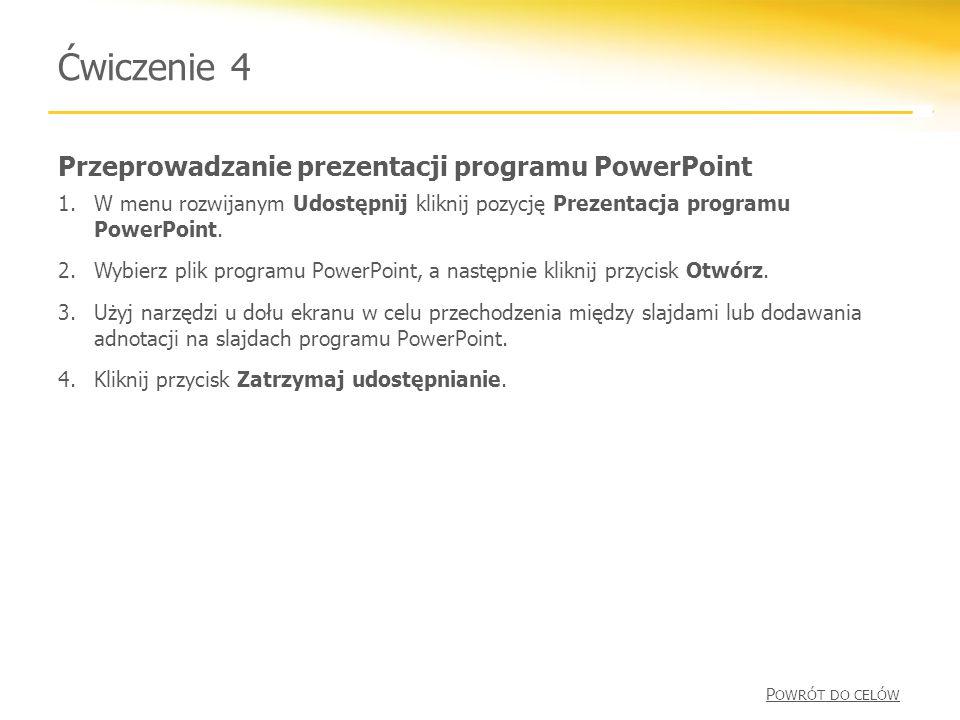 Ćwiczenie 4 Przeprowadzanie prezentacji programu PowerPoint