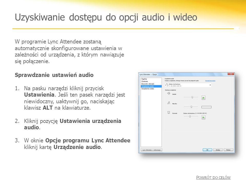 Uzyskiwanie dostępu do opcji audio i wideo