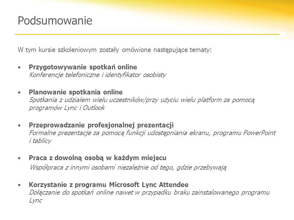 Podsumowanie W tym kursie szkoleniowym zostały omówione następujące tematy: