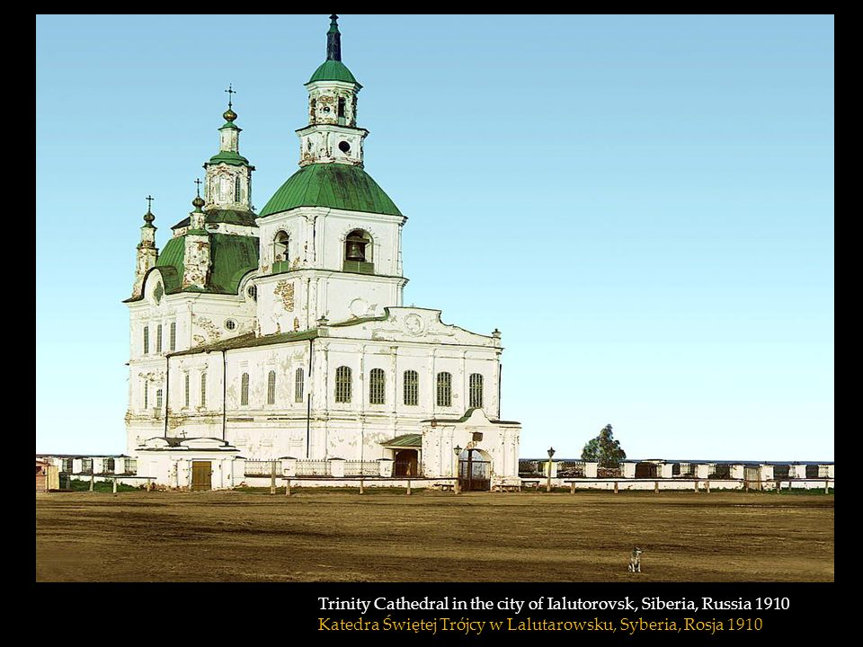 Trinity Cathedral in the city of Ialutorovsk, Siberia, Russia 1910 Katedra Świętej Trójcy w Lalutarowsku, Syberia, Rosja 1910