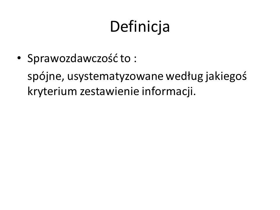 Definicja Sprawozdawczość to :