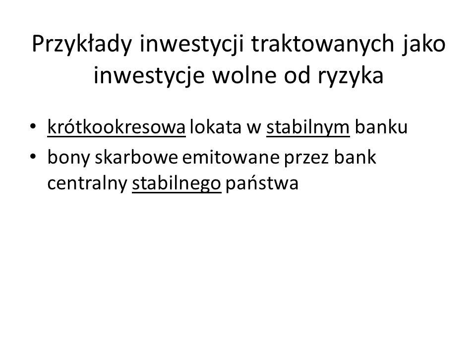 Przykłady inwestycji traktowanych jako inwestycje wolne od ryzyka