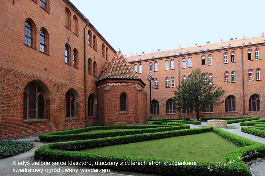 Kiedyś zielone serce klasztoru, otoczony z czterech stron krużgankami
