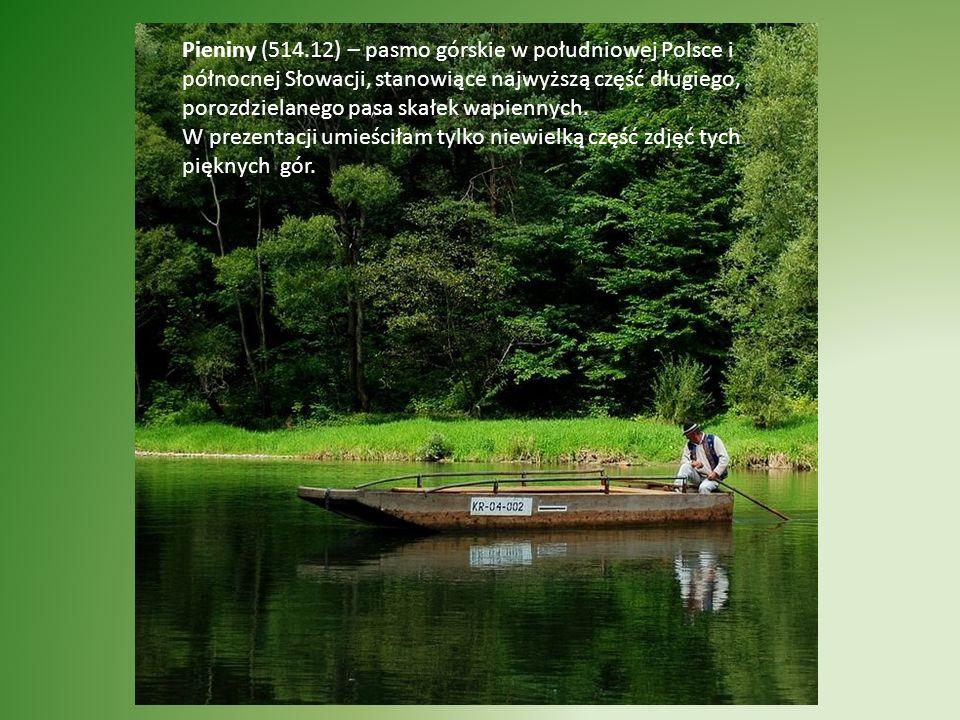 Pieniny (514.12) – pasmo górskie w południowej Polsce i północnej Słowacji, stanowiące najwyższą część długiego, porozdzielanego pasa skałek wapiennych.