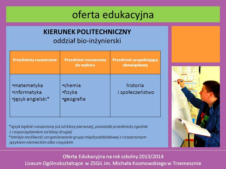 oferta edukacyjna KIERUNEK POLITECHNICZNY oddział bio-inżynierski
