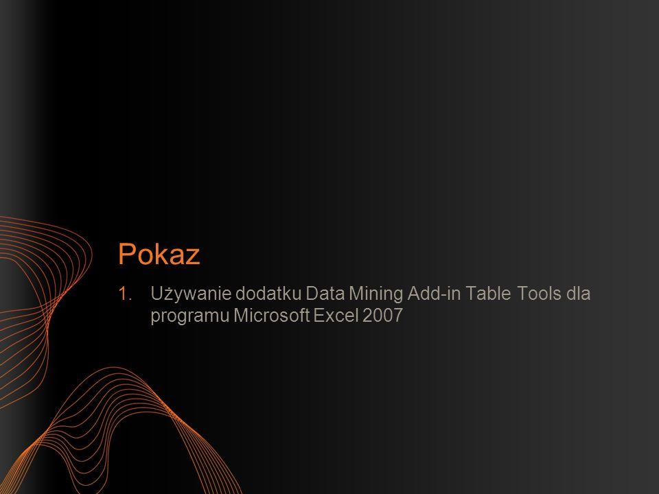Pokaz Używanie dodatku Data Mining Add-in Table Tools dla programu Microsoft Excel 2007 26