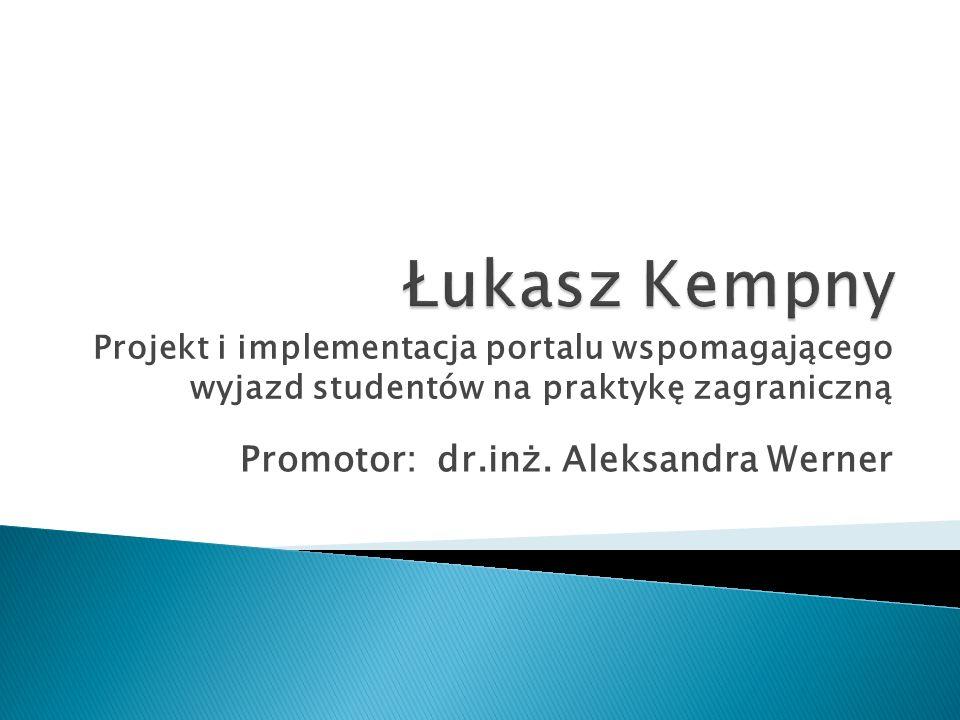 Promotor: dr.inż. Aleksandra Werner