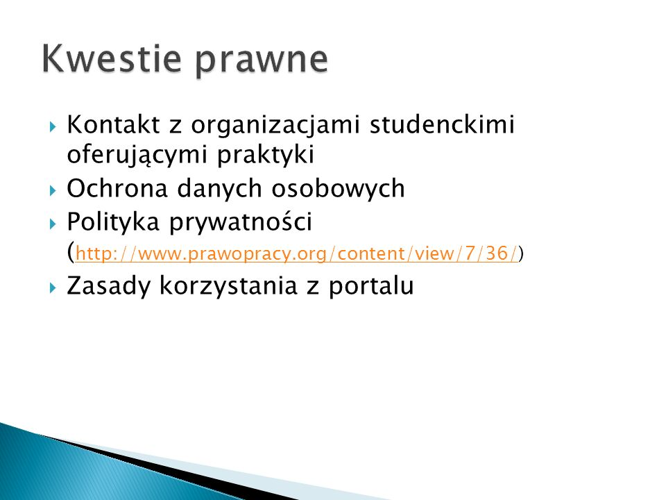 Kwestie prawne Kontakt z organizacjami studenckimi oferującymi praktyki. Ochrona danych osobowych.