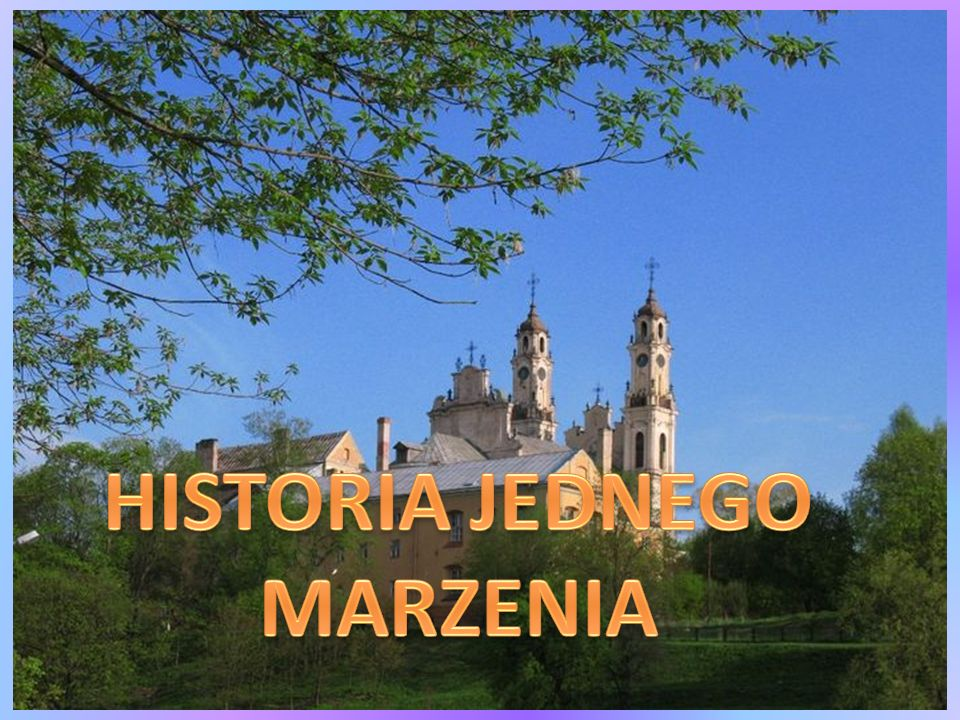 HISTORIA JEDNEGO MARZENIA