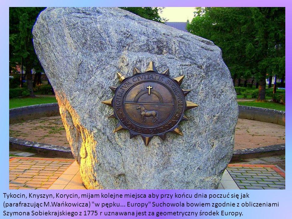 Tykocin, Knyszyn, Korycin, mijam kolejne miejsca aby przy końcu dnia poczuć się jak (parafrazując M.Wańkowicza) w pępku...