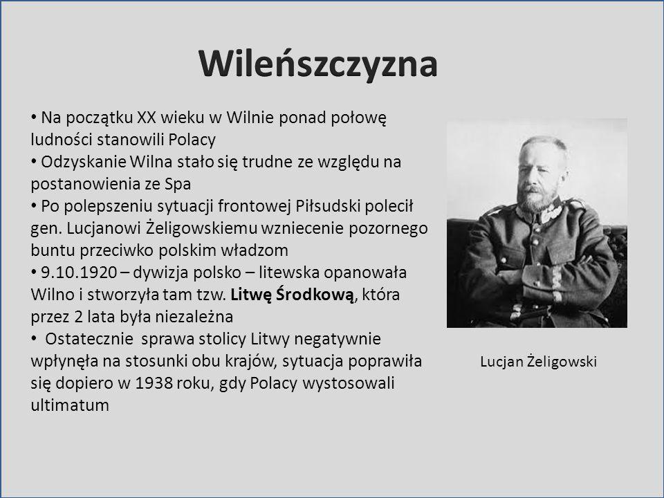 Wileńszczyzna Na początku XX wieku w Wilnie ponad połowę ludności stanowili Polacy.