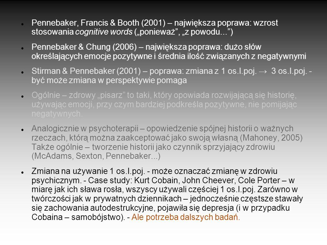 """Pennebaker, Francis & Booth (2001) – największa poprawa: wzrost stosowania cognitive words (""""ponieważ , """"z powodu... )"""